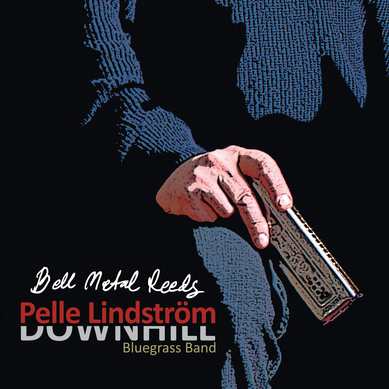 """Pelle Lindström & Downhill Bluegrass Band """"Bell Metal Reeds"""""""