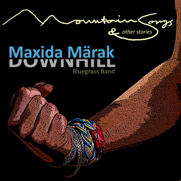 """Maxida Märak Downhill Bluegrass Band """"Mountain Songs and other Stories"""